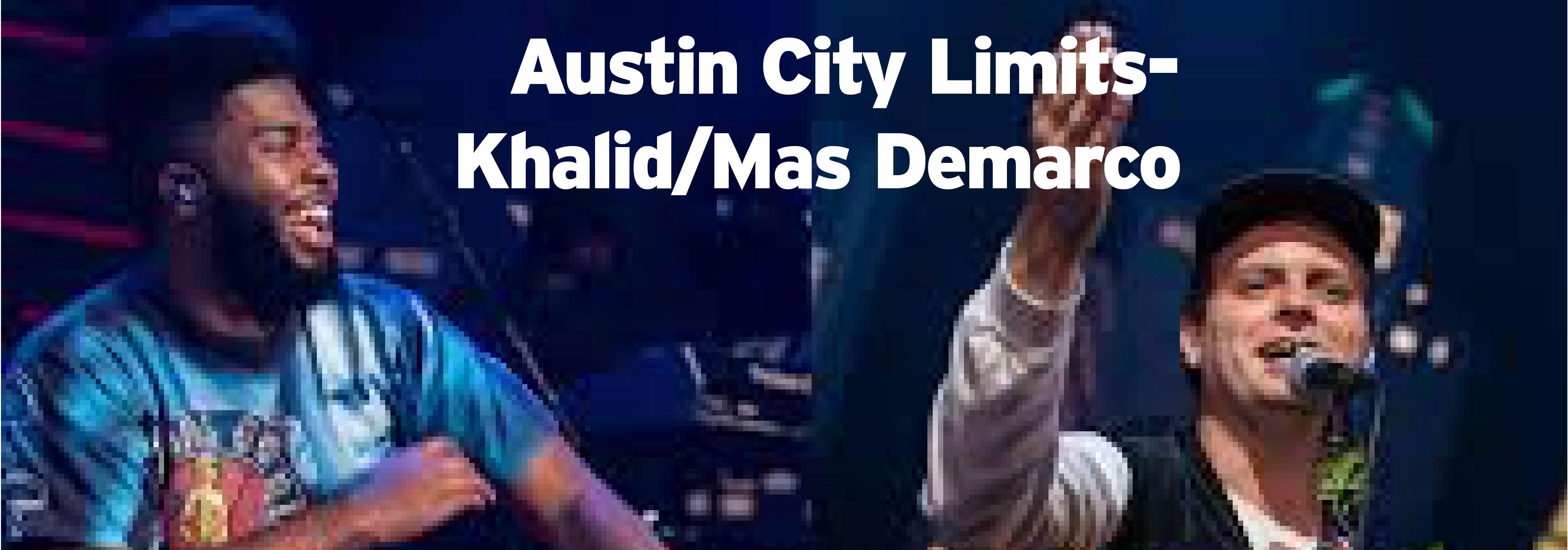Austin City Limits–Khalid/Mas Demarco Saturday, July 20 at 11 p.m. on WCNY-TV