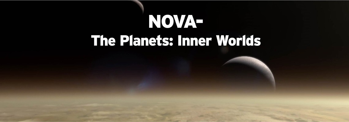 NOVA–The Planets: Inner Worlds Wednesday, July 24 at 9 p.m. on WCNY-TV
