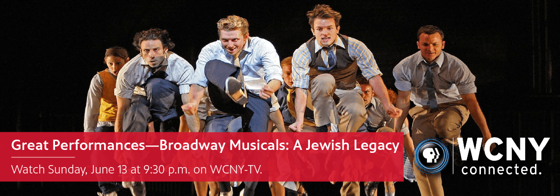 6-13 at 930 p.m. – Great Performances_Broadway Musicals_A Jewish Legacy