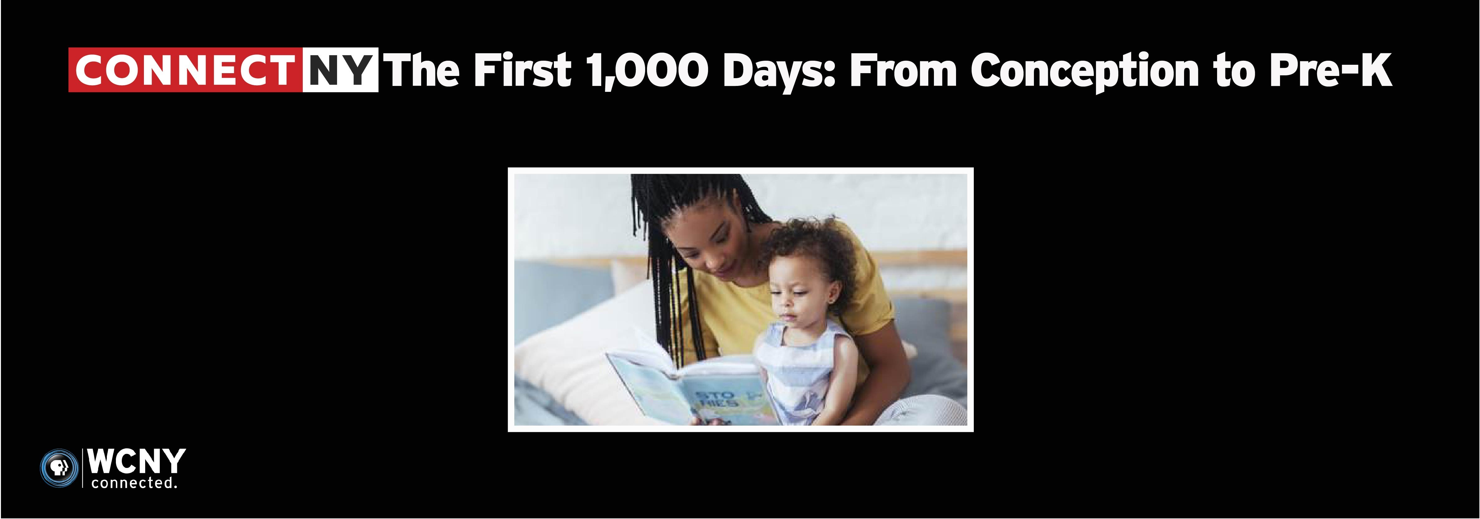 CONNECT NY––The First 1,000 Days: From Conception to Pre-K Watch June 24 at 9 p.m. on WCNY-TV.