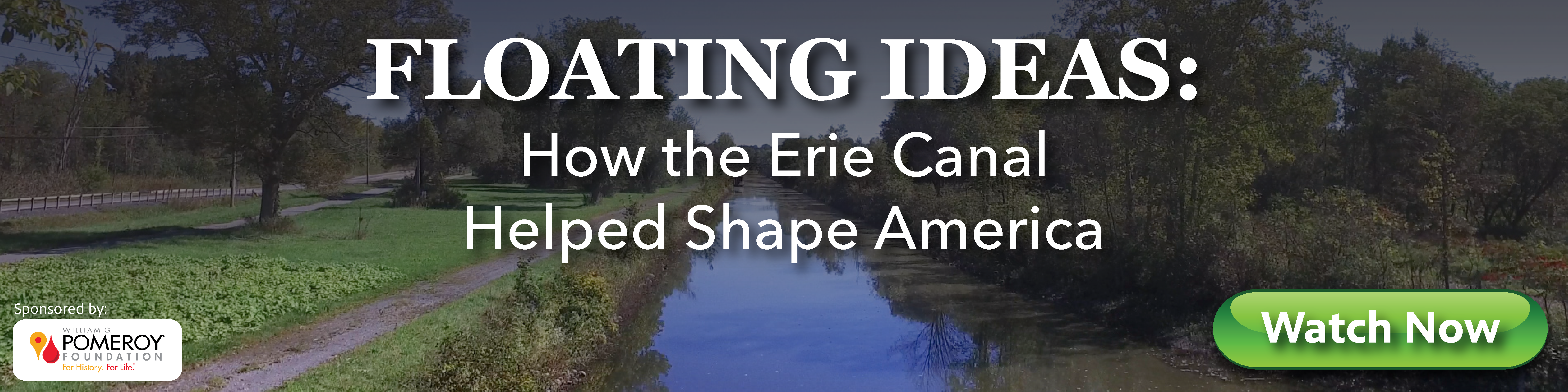 Erie Canal_Watch Now_Web Banner-07