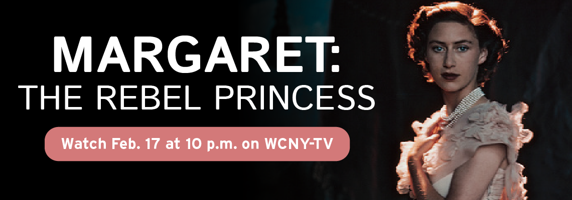 Watch Margaret: The Rebel Princess Feb. 17 at 10 p.m. on WCNY