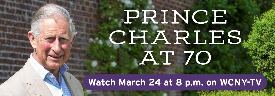 Prince Charles at 70 Watch March 24 at 8 p.m.