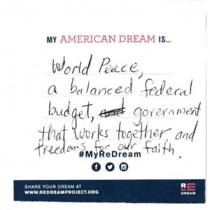 World Peace, a balanced federal budget, government that works together, and freedoms for our faith