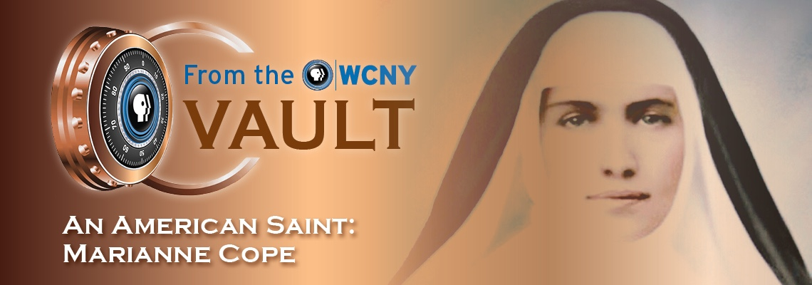 From the WCNY Vault – An American Saint: Marianne Cope