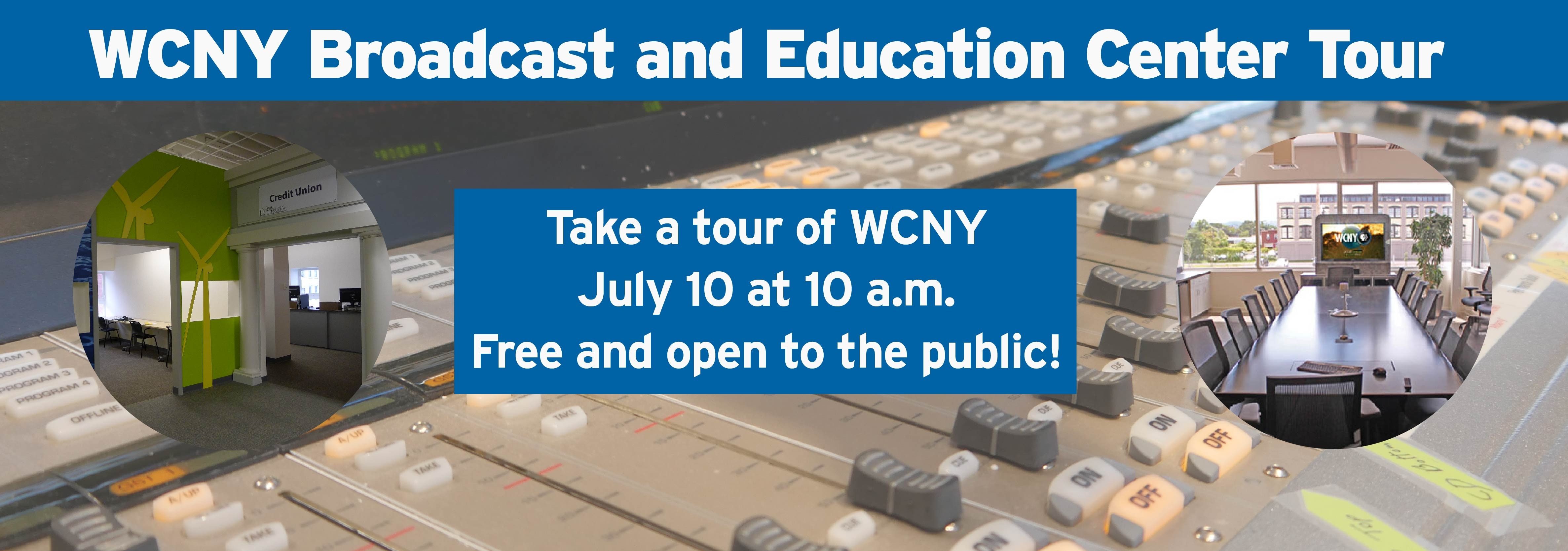 Tour WCNY's Broadcast and Education Center July 10 at 10 a.m.