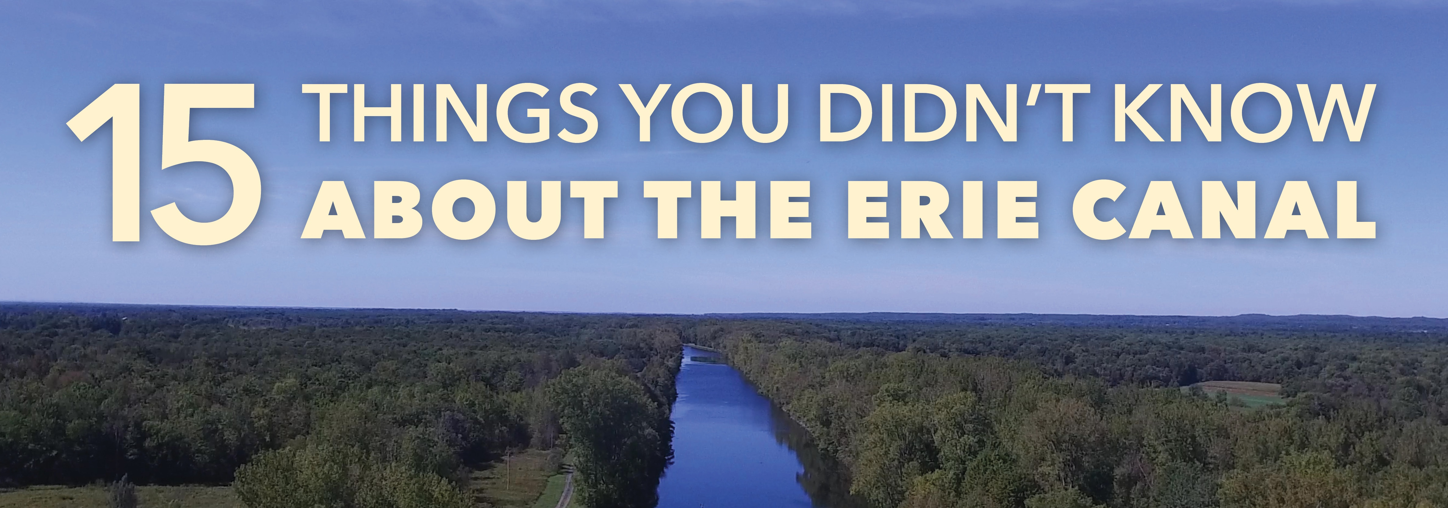 15 Things You Didn't Know About the Erie Canal